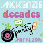 Tickets on Sale Now! McKenzie Decades Party May 14